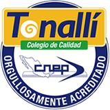 Tonallí, Colegio de Calidad - Orgullosamente acreditado CNEP