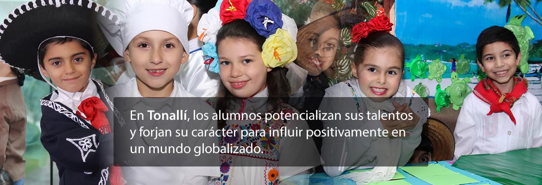 En Tonallí, los alumnos potencializan sus talentos y forjan su carácter para influir positivamente en un mundo globalizado