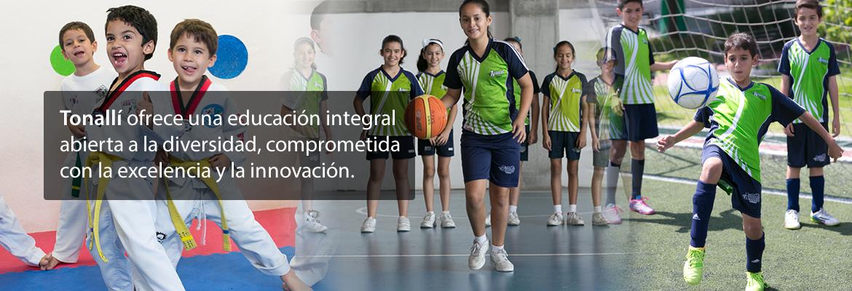 Tonallí ofrece una educación integral abierta a la diversidad, comprometida con la excelencia y la innovación